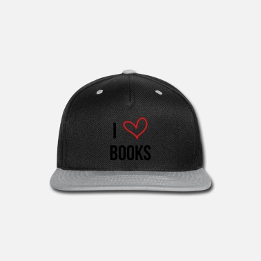 I Love books - Reading - Literature - Snapback Cap