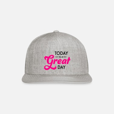 Great Day great day - Snapback Cap