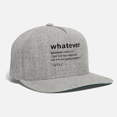 Whatever Whatever Funny Quotes Tee - Snapback Cap