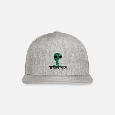 Extra Alien - I need more space - Snapback Cap