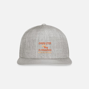 Every step is progress, no matter how small, Weigh - Snapback Cap