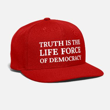 Life Force Text: Truth is the life force of democracy - Snapback Cap