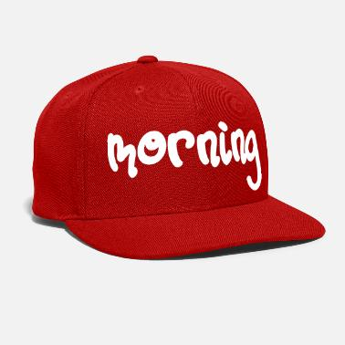 Morning morning - Snap-back Baseball Cap