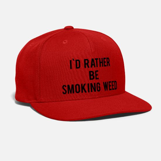 Weed Caps - I d Rather Be Smoking Weed - Snapback Cap red