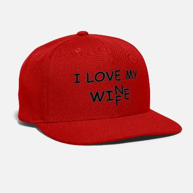 love wife or wine - Snapback Cap