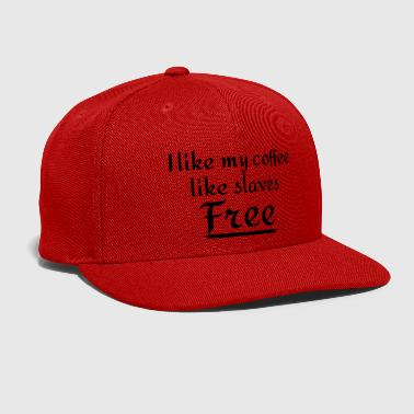 Slave Female coffee humor - Snap-back Baseball Cap