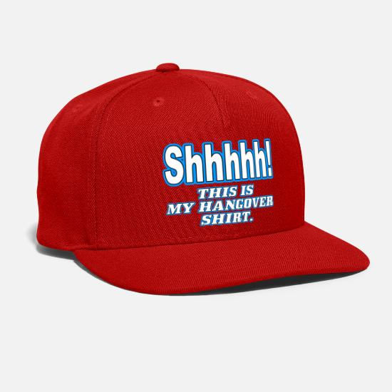Geek Caps - Shhhhh this is my hangover shirt - Snapback Cap red