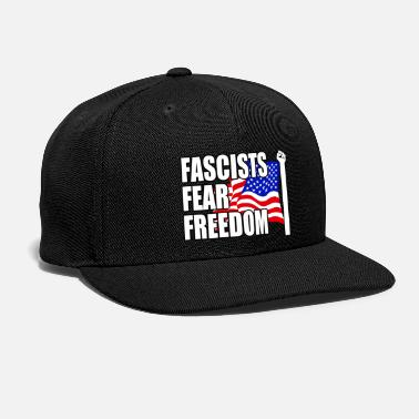 Freedom Fascists Fear Freedom - Snapback Cap