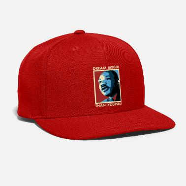 Martin MLK Dream Bigger Than Yourself - Snap-back Baseball Cap