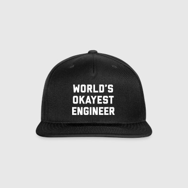 World's Okayest Engineer Funny Quote - Snap-back Baseball Cap