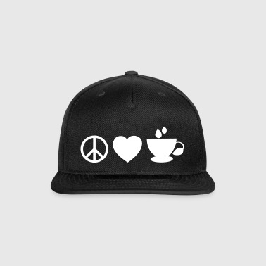 ☮♥☕Peace-Love-Coffee/Tea-The 3 Great Essentials☕♥☮ - Snap-back Baseball Cap