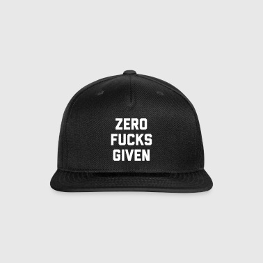 Zero F*cks Given Funny Quote - Snap-back Baseball Cap