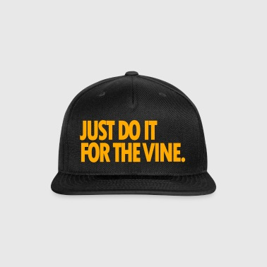 JUST DO IT FOR THE VINE HAT - Snap-back Baseball Cap