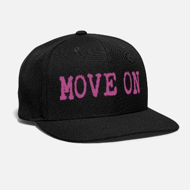 Move move on - Snap-back Baseball Cap