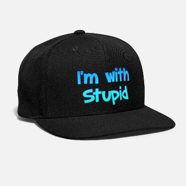 Im-with-stupid I'm with stupid - Snap-back Baseball Cap