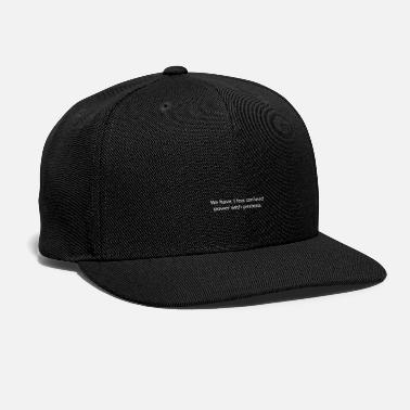 Protest We have, I fear, confused power with greatness. - Snapback Cap