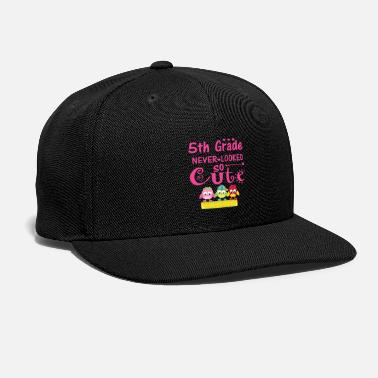 Fifth Grade Never Looked So Cute Back To School - Snapback Cap