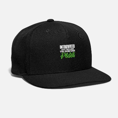 Blume Introverted But Willing To Discuss Plants - Snapback Cap