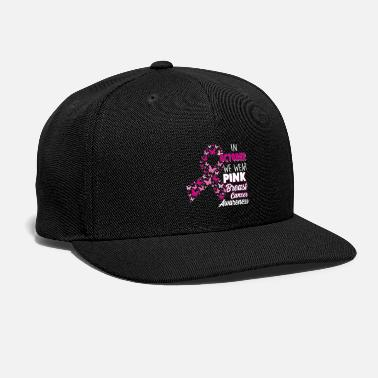 Breast In October We Wear Pink Breast Cancer Awareness - Snapback Cap