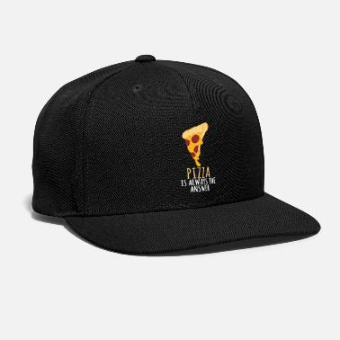 Pizza Is Always The Answer Pizza Slice Art - Snapback Cap