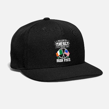 Made in america with irish part - Snapback Cap