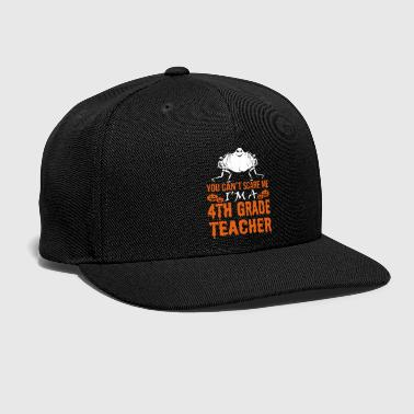 Cant You Cant Scare 4th Grade Teacher Ghost Halloween - Snap-back Baseball Cap
