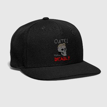Deadly Cute but Deadly - Snap-back Baseball Cap