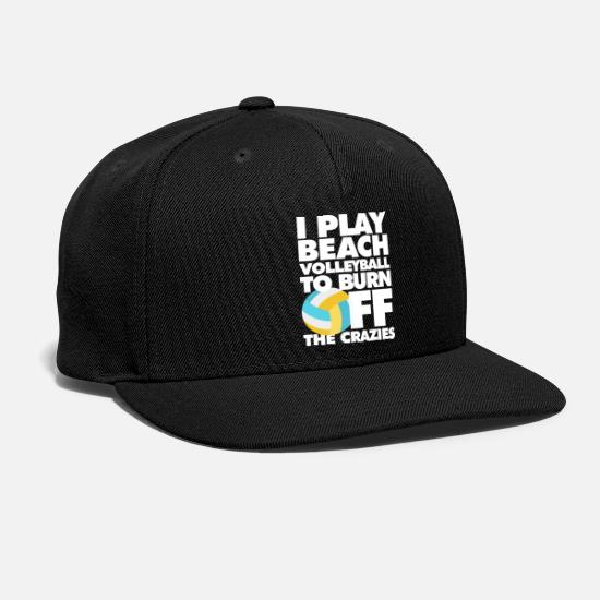 Sports Caps - I play Beach Volleyball to burn off the crazies - Snapback Cap black
