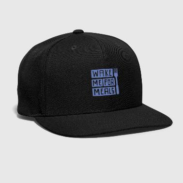 Meal Wake Me For Meals - Snap-back Baseball Cap
