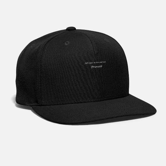 Saying Caps - All's fair in love and war. - Proverb - Snapback Cap black