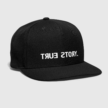 true story  - Snap-back Baseball Cap