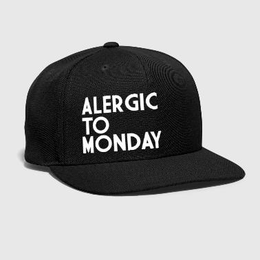 Alergic To Monday - Snap-back Baseball Cap