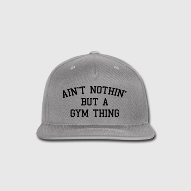 A Gym Thing - Snap-back Baseball Cap