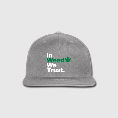 In Weed we trust - Snap-back Baseball Cap