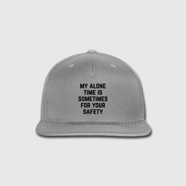 Alone Time Funny Quote - Snap-back Baseball Cap