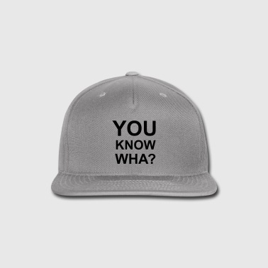 youknowwhat02 - Snap-back Baseball Cap