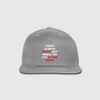I don't always panic! - Snap-back Baseball Cap