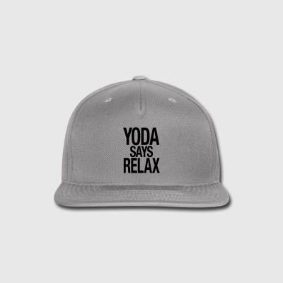 Yoda Says Relax - Snap-back Baseball Cap