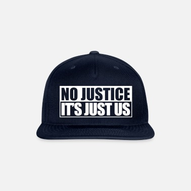 Justice-authority No Justice - Snapback Cap