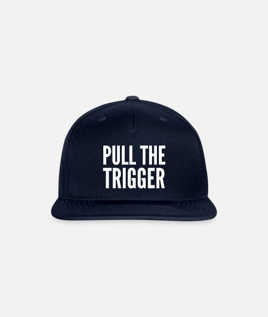 Training Caps & Hats - PULL THE TRIGGER (White letters version) - Snapback Cap navy