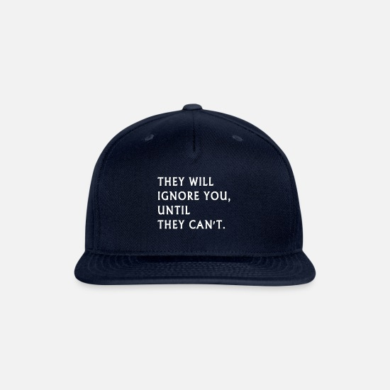 Your Mom Caps - they will ignore you until they can t shirt - Snapback Cap navy