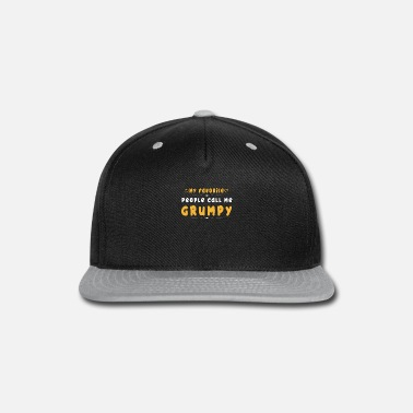 Brother My Favorite People Call Me Grumpy Shirt grandpa - Snapback Cap