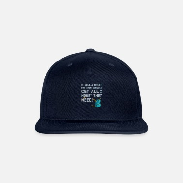 It Will A Great Day When Our School - Snapback Cap