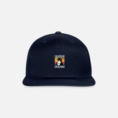 Drink Funny Cat I drink coffee I hate people and know I - Snapback Cap
