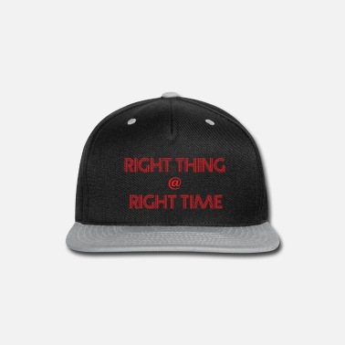 Right RIGHT THING AT RIGHT TIME - Snapback Cap