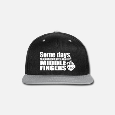 Bird Some Days You Don't Have Enough - Snapback Cap