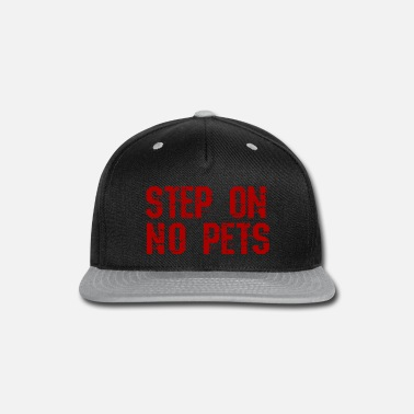 Steppenreiter step on no pets 16 - Snapback Cap