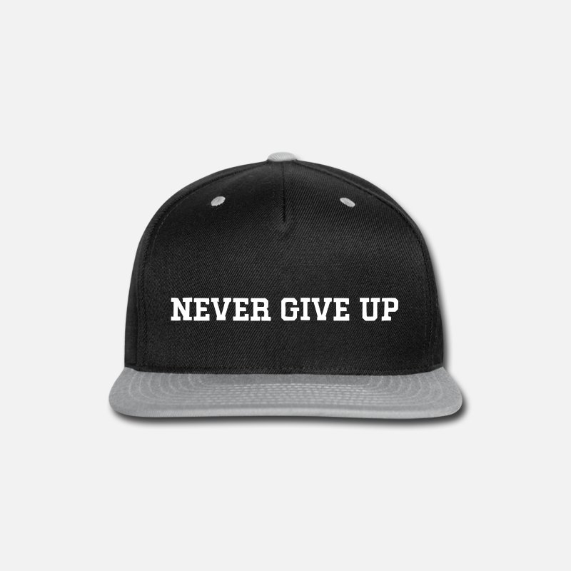 Never Give Up Caps - NEVER GIVE UP Unisex Hat - Snapback Cap black/gray