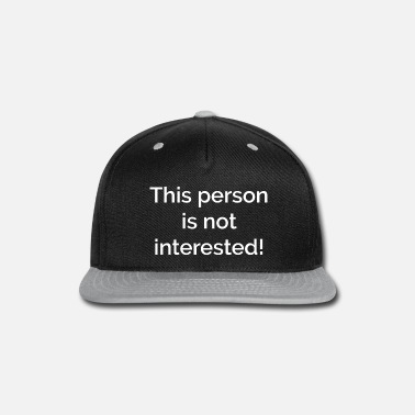 Interesting this person is not interested - Snap-back Baseball Cap