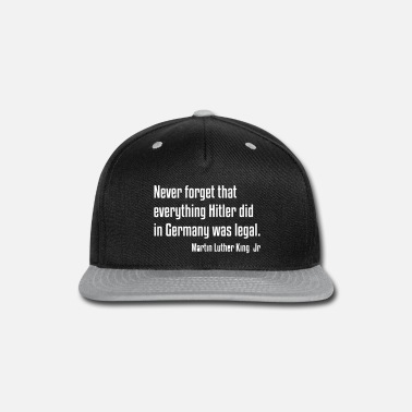 African American Never Forget MLKJ Quote, Black History - Snap-back Baseball Cap